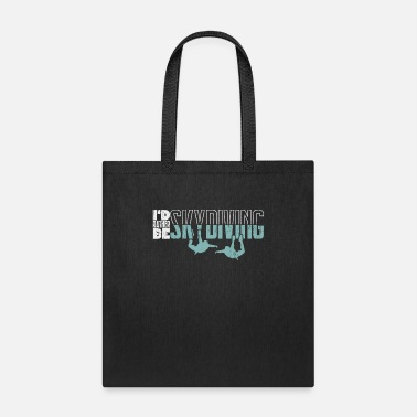Skydiver I'd rather be Skydiving surprise gift extreme - Tote Bag