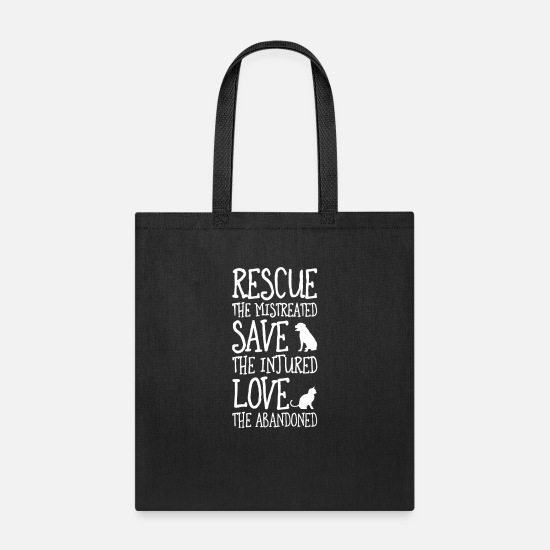 Love Bags & Backpacks - Rescue The Mistreated Save The Injured Love The Ab - Tote Bag black