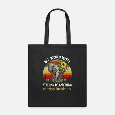 Anything In A World Where You Can Be Anything Be Kind - Tote Bag