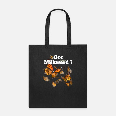 Plants Monarch Butterfly Plant Got Milkweed Tshirt - Tote Bag