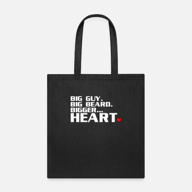 Bearded Big guy Big beard Bigger heart - Tote Bag