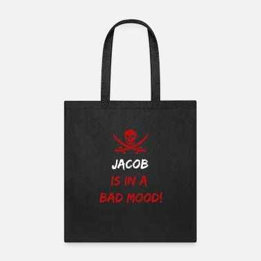Jacob Who is in a bad mood Jacob - Tote Bag