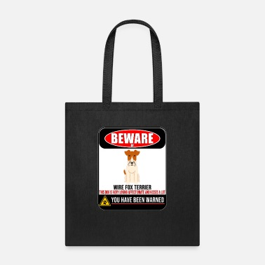 Fox Beware Of Wire Fox Terrier This Dog Is Loving and - Tote Bag