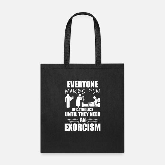Catholic Bags & Backpacks - Funny Catholic Exorcism Product - Tote Bag black