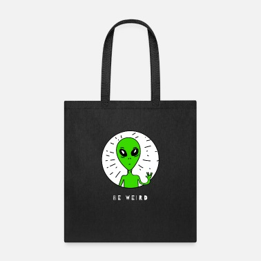 Hipster Be Weird - Stay Strange Alien Lover, Shy Weirdos - Tote Bag