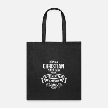 Christian Being a Christian Retirement Plan | Christian - Tote Bag