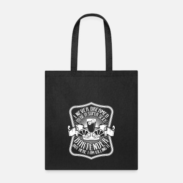 Super I'd Be A Super Sexy Bartender T Shirt - Tote Bag
