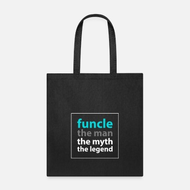 Legend Fun Uncle Funcle The Myth The Man The Legend Funny - Tote Bag
