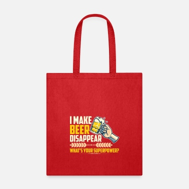Beer I make beer disappear what's your superpower - Tote Bag