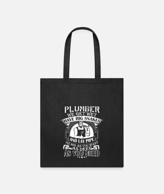 Fitter Bags & Backpacks - Plumber We Get Wet Have Lay Pipe T Shirt - Tote Bag black