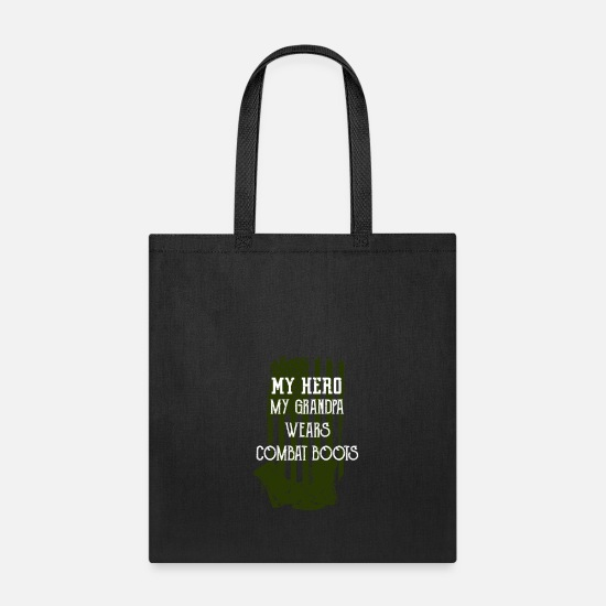 Soldier Bags & Backpacks - My Hero My Grandpa Wears Combat Boots T Shirt Uniform Support - Tote Bag black
