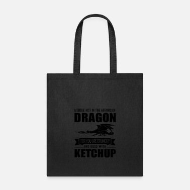Dragons Lair Funny Meddle Not In The Affairs Of Dragons - Tote Bag