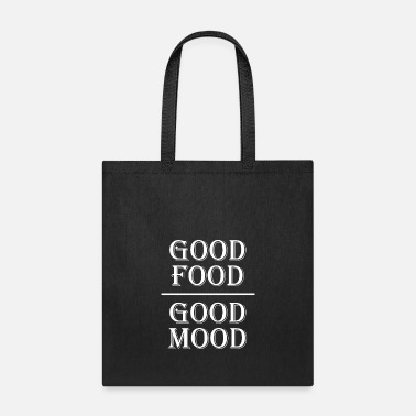 Mood Good Food Good Mood - Tote Bag