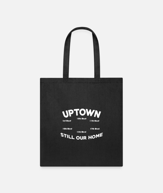 Bless You Bags & Backpacks - Uptown Still Our Home God Bless Uptown - Tote Bag black