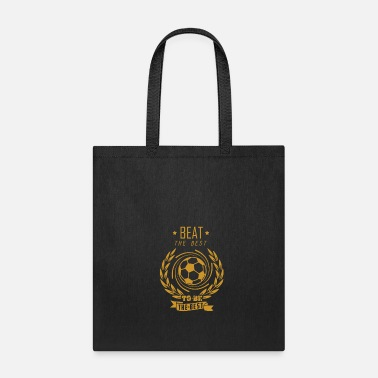 Best Beat the best to the best - Tote Bag