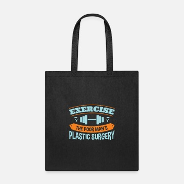 Poor Exercise The Poor Man's Plastic Surgery - Tote Bag
