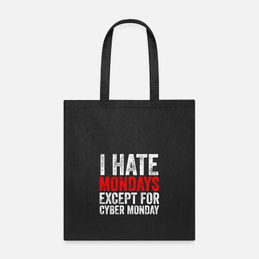Monday I Hate Monday Except For Cyber Monday Online - Tote Bag