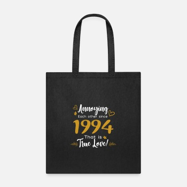 Marry Annoying Each Other Since 1994 That is True Love - Tote Bag