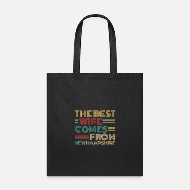 Marry The Best Wife Comes From New Hampshire , Best - Tote Bag