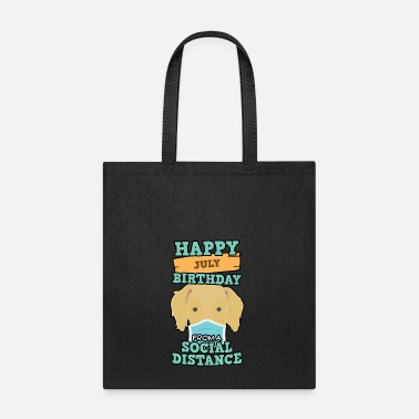 Chill Social Distancing Gift Happy July Birthday From - Tote Bag