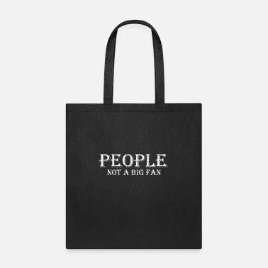 Fan People not a big fan - Tote Bag