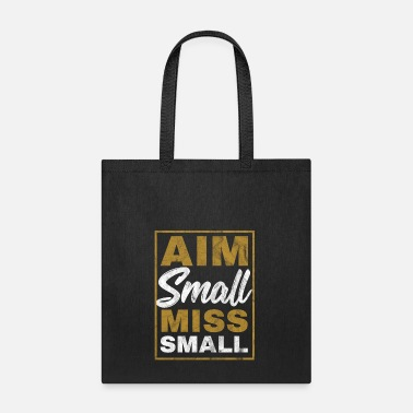 Small Aim small miss small - Tote Bag