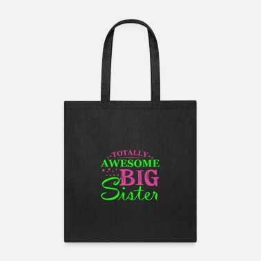 Big Totally Awesome Big Sister Big Sister - Tote Bag