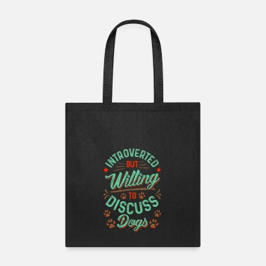 All I Need Is My Book And My Dog Introverted But Willing To Discuss Dogs Cute Puppy - Tote Bag