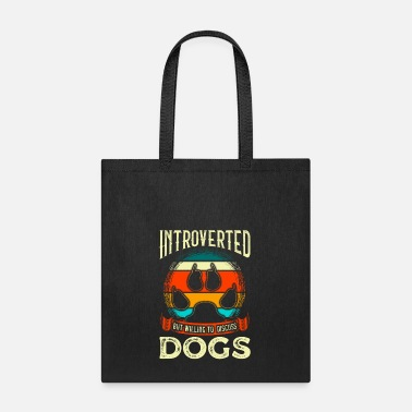 All I Need Is My Book And My Dog Funny Introverted But Willing To Discuss Dogs - Tote Bag