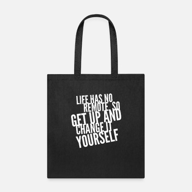 Remote Life has no remote change it Yourself - Tote Bag