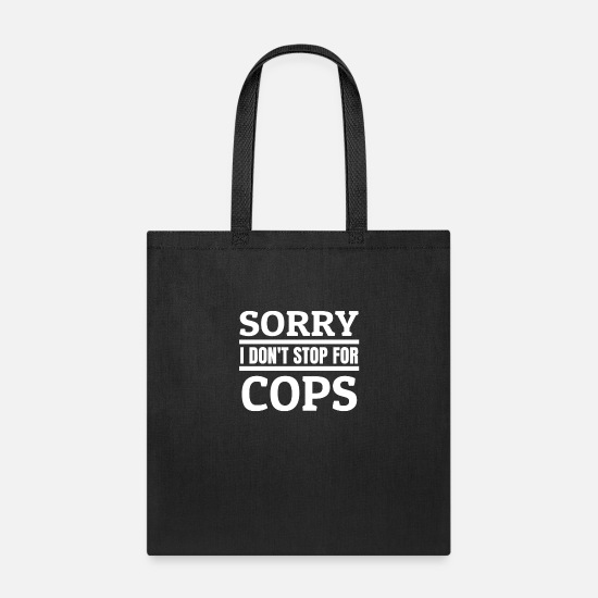 Fuck Bags & Backpacks - I don't stop for Cops Bikes Motorcycle Biker - Tote Bag black
