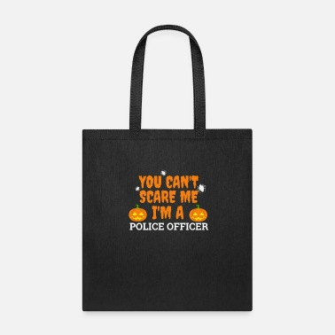 Scare Can't scare me I'm a police officer Halloween - Tote Bag