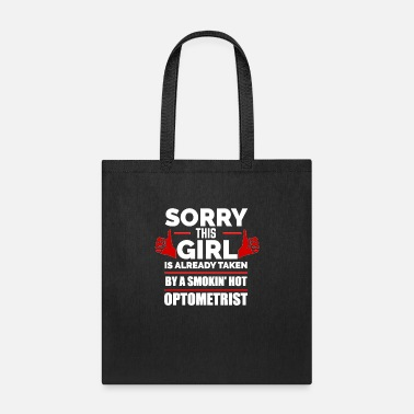 Hot Girl Sorry Girl Already taken by hot Optometrist - Tote Bag