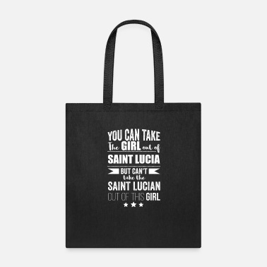 Baby Can take girl out of Saint Lucia but Can't take - Tote Bag