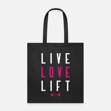 Power Live Love Lift Bodybuilding, Gym, Lifting, Fitness - Tote Bag