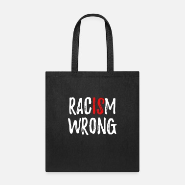 Anti Racism Is Wrong Anti Racism - Tote Bag