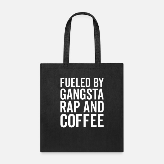Gangsta Bags & Backpacks - Gangsta Rap And Coffee Funny Quote - Tote Bag black