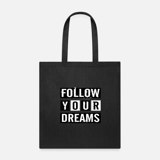 Typography Bags & Backpacks - Follow your Dreams- Typography T Shirts - Tote Bag black