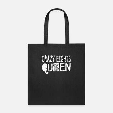 Crazy Eights Fun Cards Games Shirt Crazy Eights Queen - Tote Bag