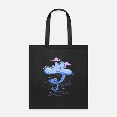 i'm not a girl i'm a storm with skin. - Tote Bag