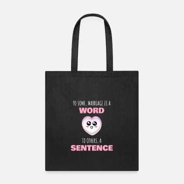 Marriage To Some Marriage Is A Word Funny Marriage Pun - Tote Bag