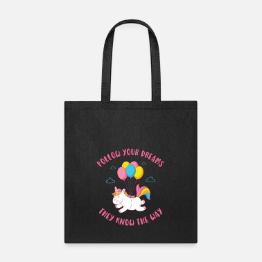 Dream Follow Your Dreams They Know The Way - Tote Bag