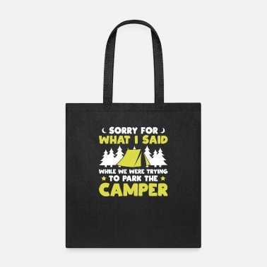 Camper sorry for what i said while we were trying to park - Tote Bag