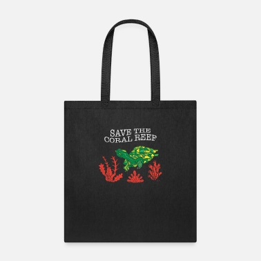 Reef Turtle Coral Save The Coral Reef Shirt - Tote Bag