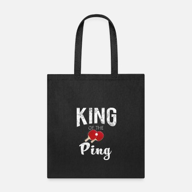 Ping Pong Apparel King of the ping Ping Pong Table tennis gift - Tote Bag