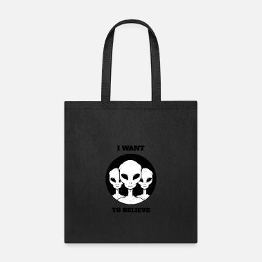 I Want To I WANT TO BELIEVE - Tote Bag