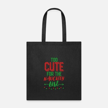 Naughty Too cute for the naughty list - cool gift idea - Tote Bag