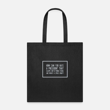 Supporter Trump Follower Gift Idea - Porn Stars and Space - Tote Bag