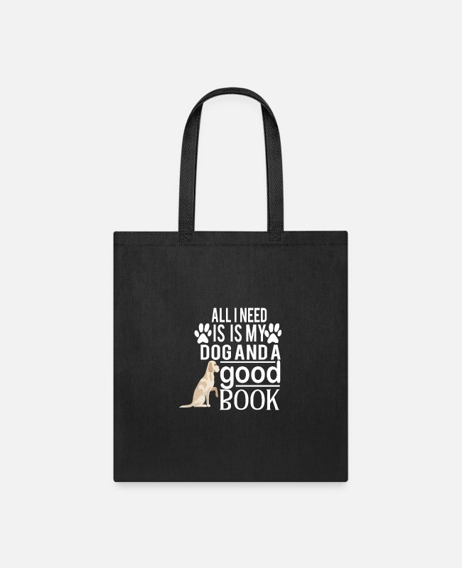 Read Bags & Backpacks - all i need is my dog and good book - Tote Bag black