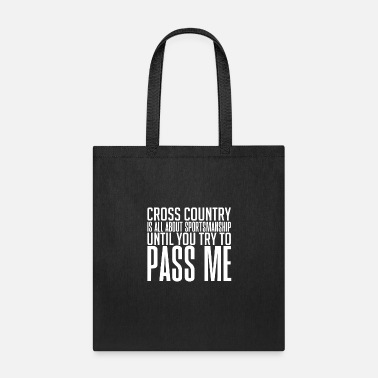Sportsmanship Cross Country Is All About Sportsmanship Until - Tote Bag